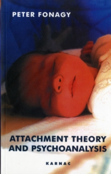 Attachment Theory and Psychoanalysis, Paperback / softback Book