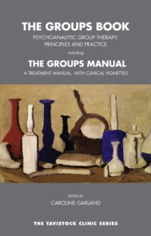 The Groups Book : Psychoanalytic Group Therapy: Principles and Practice, Paperback / softback Book