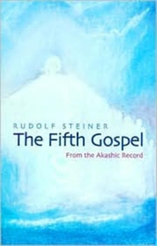 The Fifth Gospel : From the Akashic Records, Paperback / softback Book