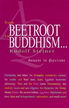 From Beetroot to Buddhism : Answers to Questions, Paperback Book