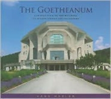 The Goetheanum : A Guided Tour Through the Building, Its Surroundings and Its History, Paperback Book