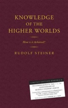 Knowledge of the Higher Worlds : How is it Achieved?, Hardback Book