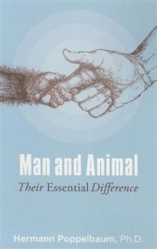 Man and Animal : Their Essential Difference, Paperback / softback Book