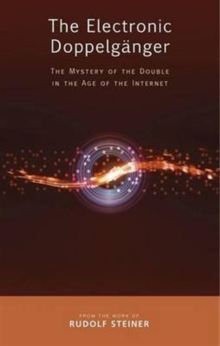 The Electronic Doppelganger : The Mystery of the Double in the Age of the Internet, Paperback / softback Book