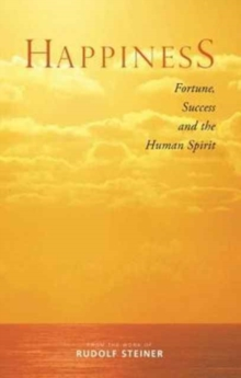 Happiness : Fortune, Success and the Human Spirit, Paperback / softback Book