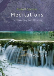 Meditations  for Harmony and Healing : Finding The Greater Self, Paperback / softback Book