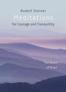 Meditations : for Courage and Tranquility. The Heart of Peace, Paperback / softback Book