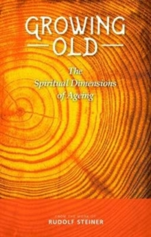 Growing Old : The Spiritual Dimensions of Ageing, Paperback / softback Book