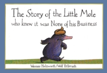 Special 25th Anniversary Edition: The Story of the Little Mole : who knew it was none of his business, Paperback Book