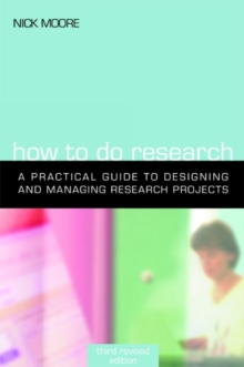 How to Do Research : The Practical Guide to Designing and Managing Research Projects, PDF eBook