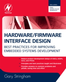 Hardware/Firmware Interface Design : Best Practices for Improving Embedded Systems Development, Hardback Book
