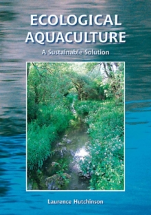 Ecological Aquaculture : A Sustainable Solution, Paperback Book