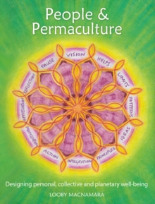 People & Permaculture Design : Caring & Designing for Ourselves, Each Other & The Planet, Paperback / softback Book