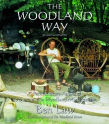 The Woodland Way : A Permaculture Approach to Sustainable Woodland, Paperback / softback Book