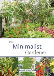 The Minimalist Gardener : Low Impact, No Dig Growing, Paperback / softback Book