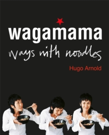 Wagamama Ways With Noodles, Paperback / softback Book
