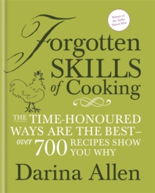 """Forgotten Skills of Cooking: The lost art of creating heavenly home produce, over 300 recipes., Hardback Book"