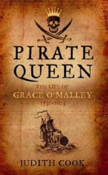 Pirate Queen the Life of Grace O'Malley, Paperback Book