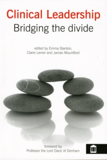 Clinical Leadership : Bridging the Divide, Paperback Book
