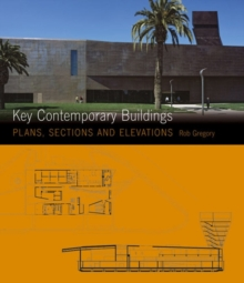 Key Contemporary Buildings : Plans, Sections and Elevations, Paperback Book