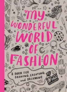 My Wonderful World of Fashion: Book for Drawing, Creating,Dreamin, Paperback Book
