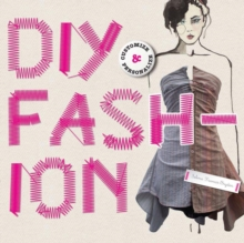 DIY Fashion : Customize and Personalize, Paperback / softback Book