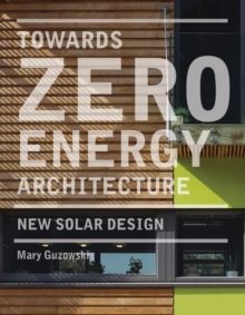 Towards Zero Energy Architecture: New Solar Design : New Solar Design, Hardback Book