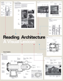 Reading Architecture: A Visual Lexicon : A Visual Lexicon, Paperback / softback Book