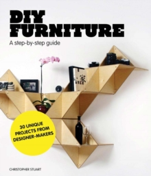 DIY Furniture : A Step-by-Step Guide, Paperback Book