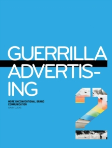 Guerilla Advertising 2: More Unconventional Brand Communications, Paperback Book