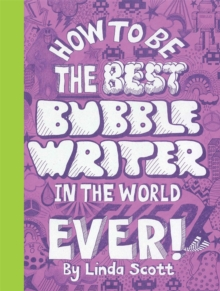 How to Be the Best Bubblewriter in the World, Ever!, Paperback / softback Book