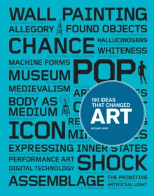 100 Ideas That Changed Art, Paperback Book