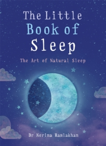 The Little Book of Sleep : The Art of Natural Sleep, Paperback / softback Book