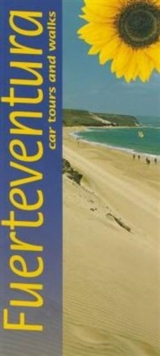 Fuerteventura : Car Tours and Walks, Paperback Book