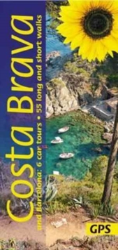 Costa Brava and Barcelona : 6 Car Tours, 55 Long and Short Walks, Paperback Book