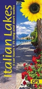 Italian Lakes : 5 car tours, 75 long and short walks, Paperback Book