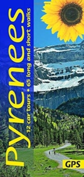 Pyrenees : 12 car tours, 80 long and short walks, Paperback / softback Book