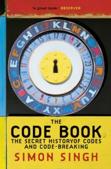 The Code Book : The Secret History of Codes and Code-Breaking, Paperback Book