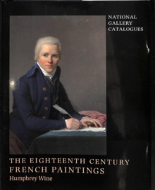 National Gallery Catalogues : The Eighteenth-Century French Paintings, Hardback Book