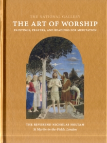 The Art of Worship : Paintings, Prayers, and Readings for Meditation, Hardback Book