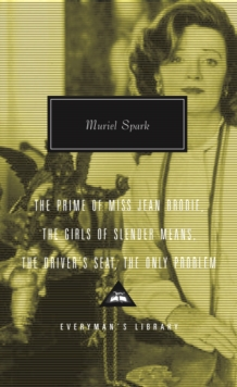 Prime Of Miss Jean Brodie : Girls of Slender Means, Driver's Seat & the Only Problem, Hardback Book