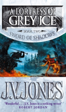 A Fortress Of Grey Ice : Book 2 of the Sword of Shadows, Paperback / softback Book