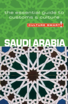 Saudi Arabia - Culture Smart! The Essential Guide to Customs & Culture,  Book