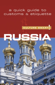 Russia - Culture Smart! : The Essential Guide to Customs and Culture, Paperback Book