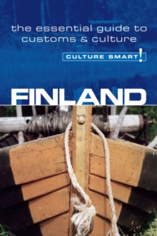 Finland - Culture Smart! : The Essential Guide to Customs and Culture, Paperback Book