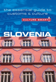 Slovenia - Culture Smart! The Essential Guide to Customs & Culture, Paperback / softback Book