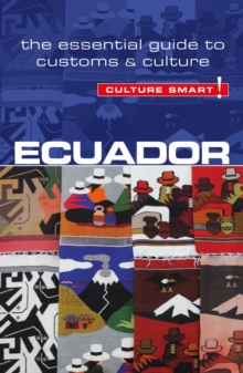 Ecuador - Culture Smart! : The Essential Guide to Customs & Culture, Paperback / softback Book