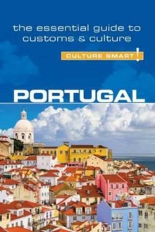 Portugal - Culture Smart! The Essential Guide to Customs & Culture, Paperback Book