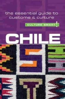 Chile - Culture Smart! The Essential Guide to Customs & Culture, Paperback Book
