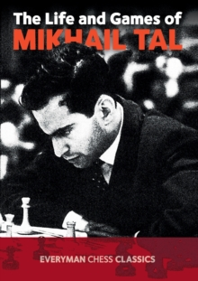 The Life and Games of Mikhail Tal, Paperback Book